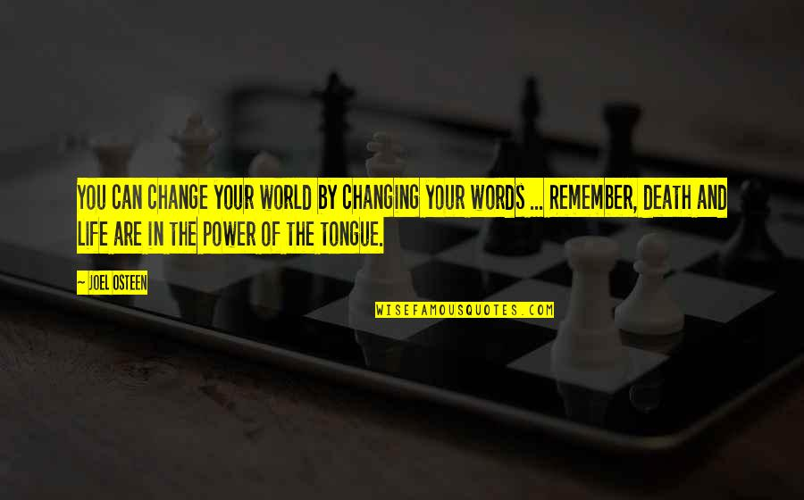 You Changing Your Life Quotes By Joel Osteen: You can change your world by changing your