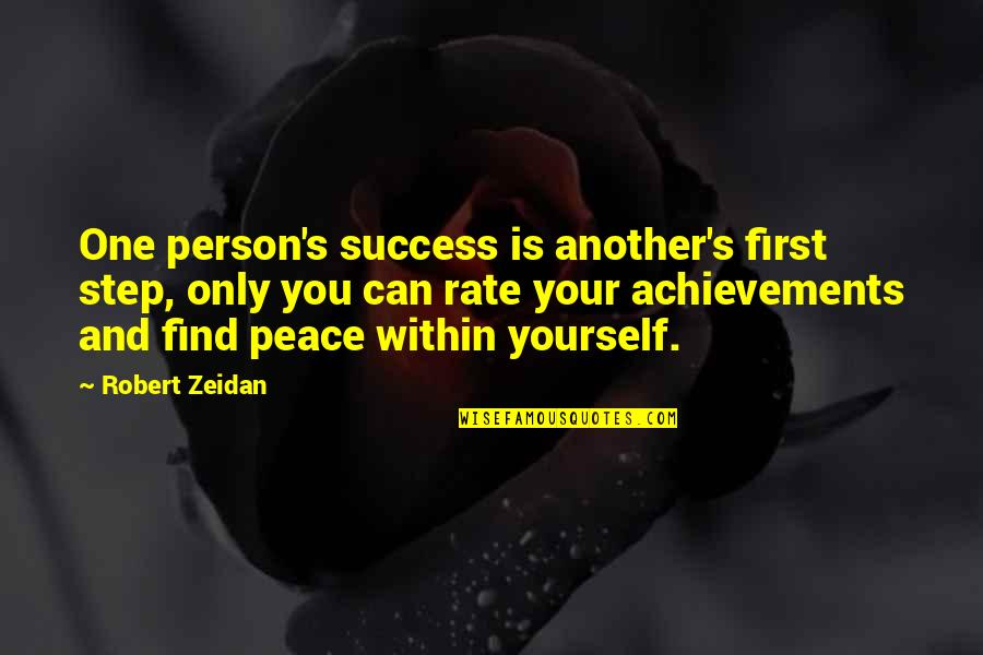 You Changing Your Life Quotes By Robert Zeidan: One person's success is another's first step, only