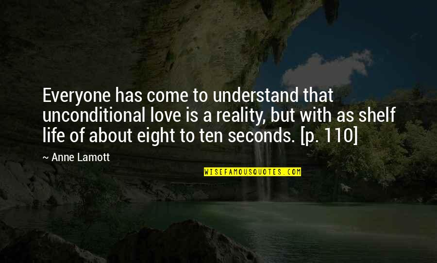 You Come In My Life Quotes By Anne Lamott: Everyone has come to understand that unconditional love