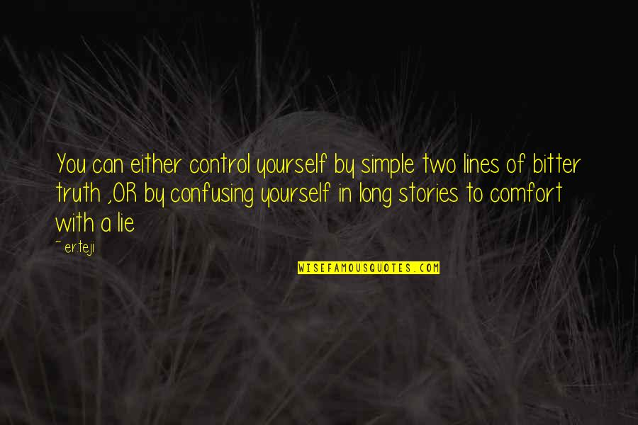 You Control Yourself Quotes By Er.teji: You can either control yourself by simple two