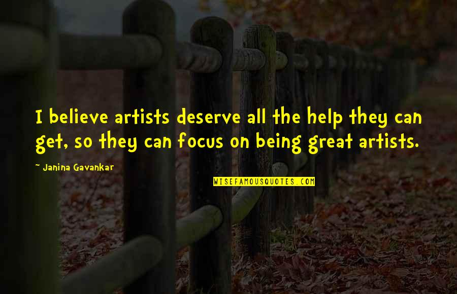 You Deserve Much More Quotes By Janina Gavankar: I believe artists deserve all the help they