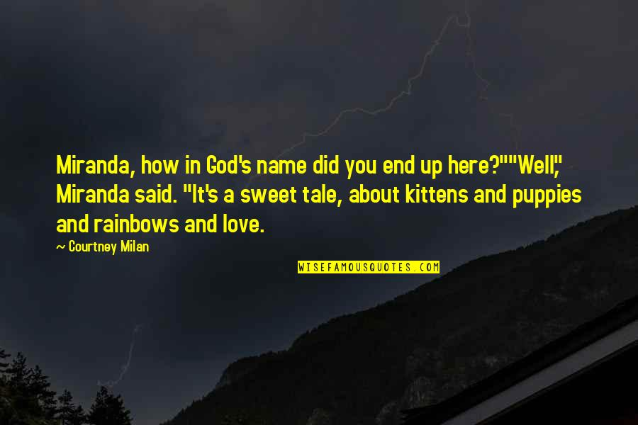 You Did It Well Quotes By Courtney Milan: Miranda, how in God's name did you end