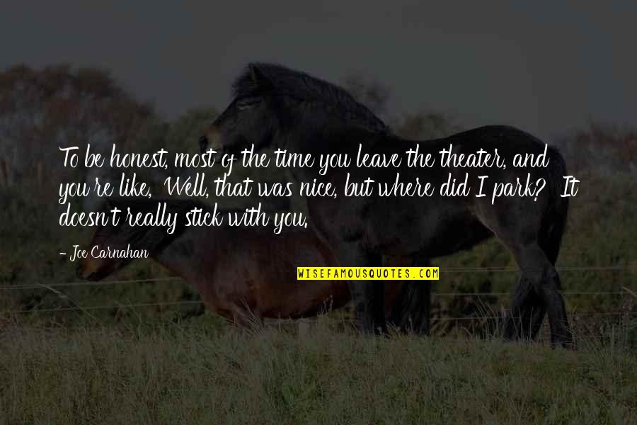 You Did It Well Quotes By Joe Carnahan: To be honest, most of the time you