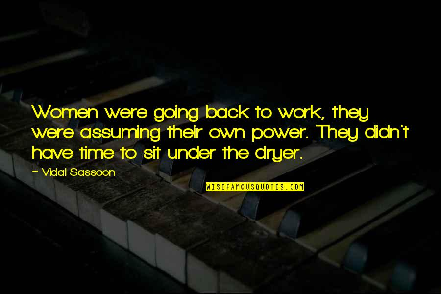 You Didn't Have My Back Quotes By Vidal Sassoon: Women were going back to work, they were