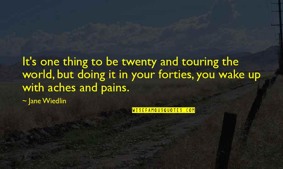 You Doing You Quotes By Jane Wiedlin: It's one thing to be twenty and touring
