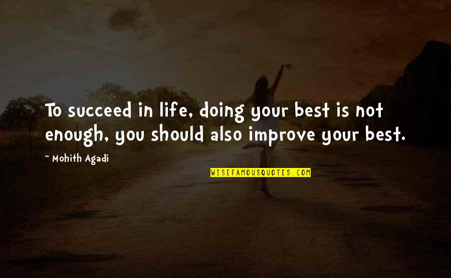 You Doing You Quotes By Mohith Agadi: To succeed in life, doing your best is