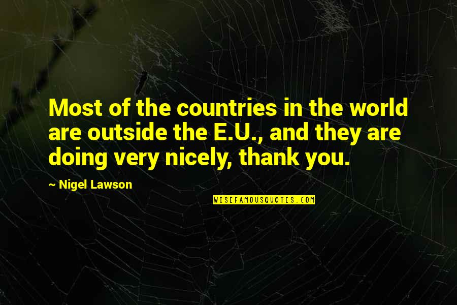 You Doing You Quotes By Nigel Lawson: Most of the countries in the world are