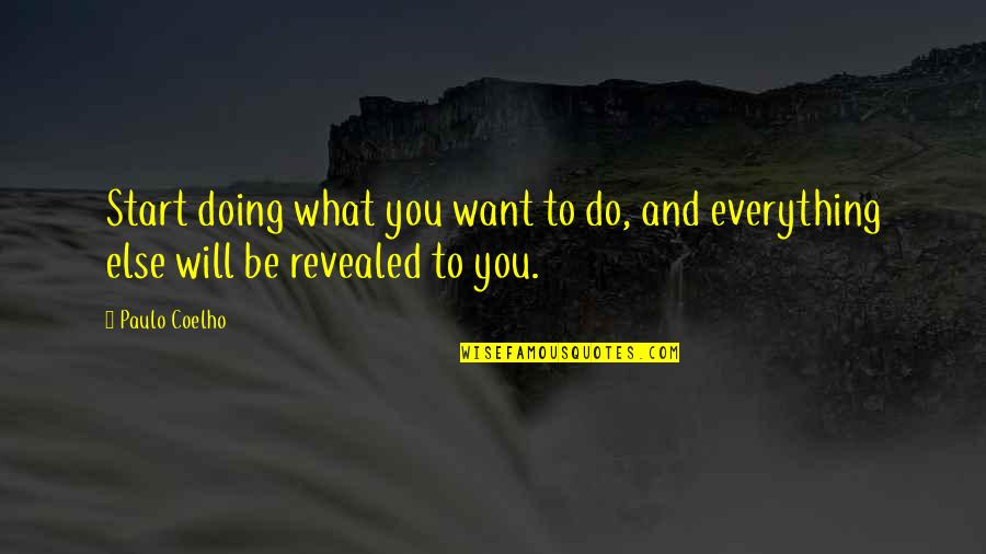 You Doing You Quotes By Paulo Coelho: Start doing what you want to do, and