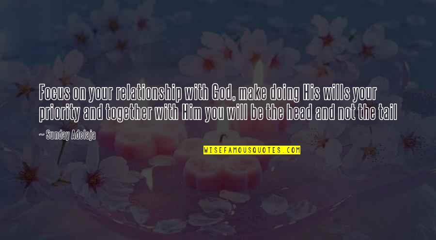 You Doing You Quotes By Sunday Adelaja: Focus on your relationship with God, make doing