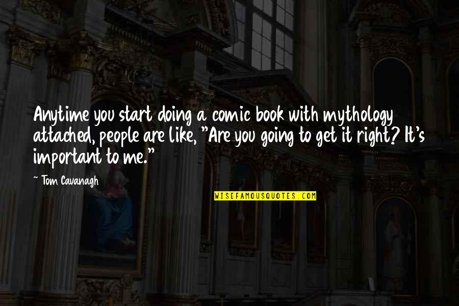 You Doing You Quotes By Tom Cavanagh: Anytime you start doing a comic book with