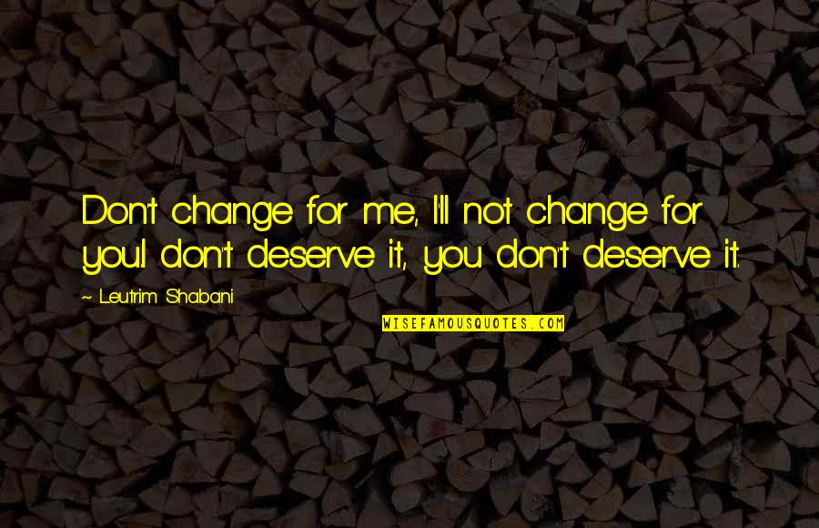 You Dont Deserve Me Quotes Top 38 Famous Quotes About You Dont
