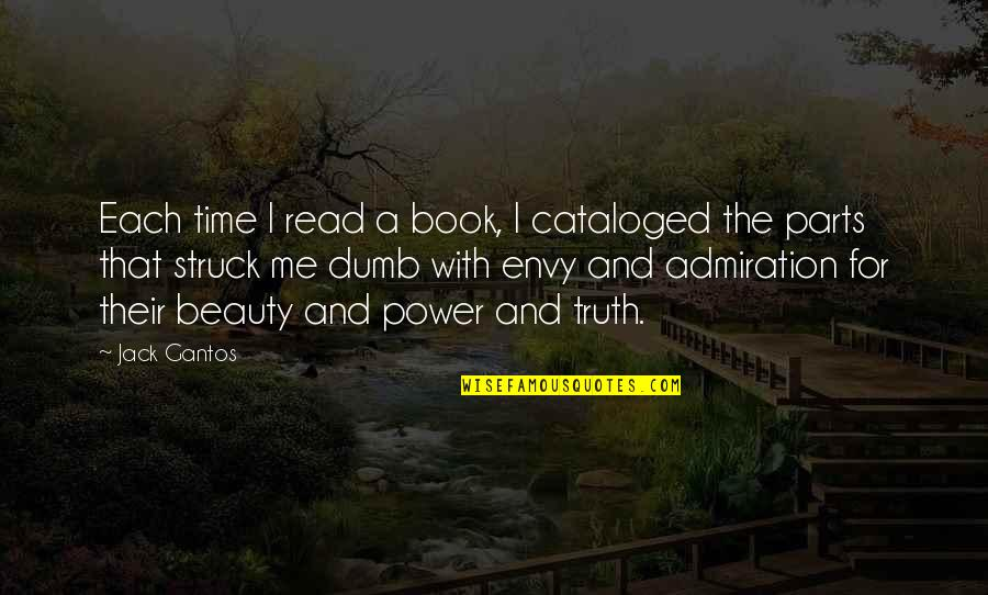 You Envy Me Quotes By Jack Gantos: Each time I read a book, I cataloged