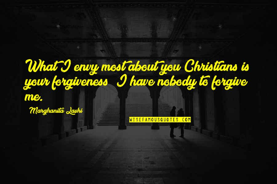 You Envy Me Quotes By Marghanita Laski: What I envy most about you Christians is