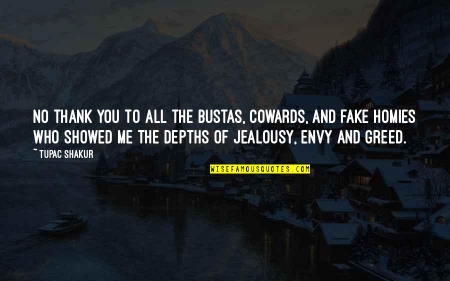 You Envy Me Quotes By Tupac Shakur: No thank you to all the bustas, cowards,