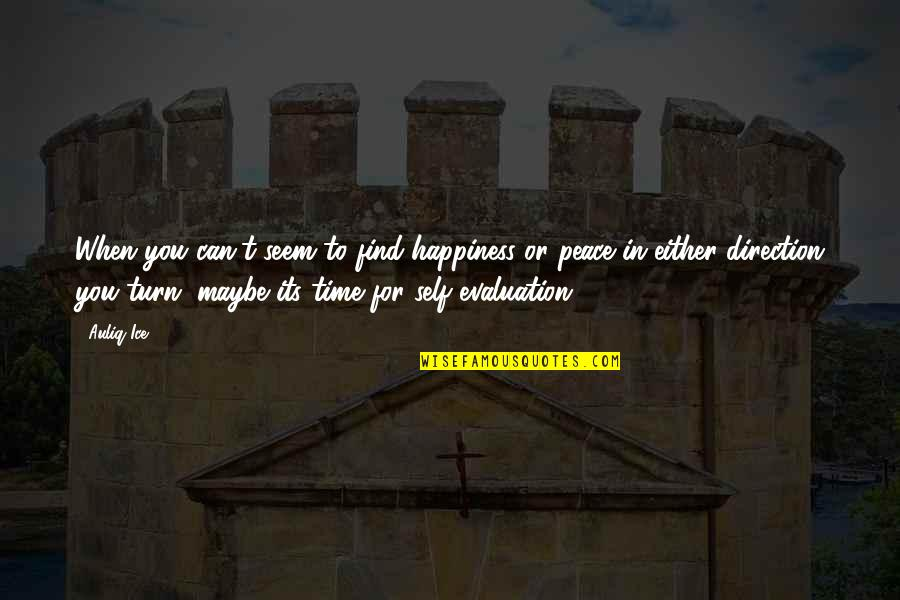 You Find Happiness Quotes By Auliq Ice: When you can't seem to find happiness or