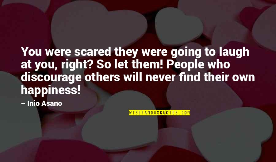 You Find Happiness Quotes By Inio Asano: You were scared they were going to laugh