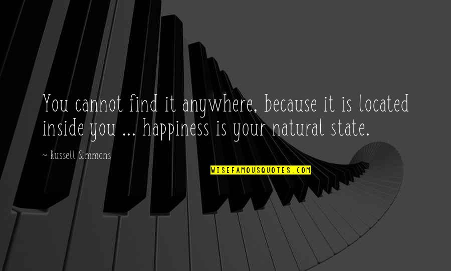 You Find Happiness Quotes By Russell Simmons: You cannot find it anywhere, because it is
