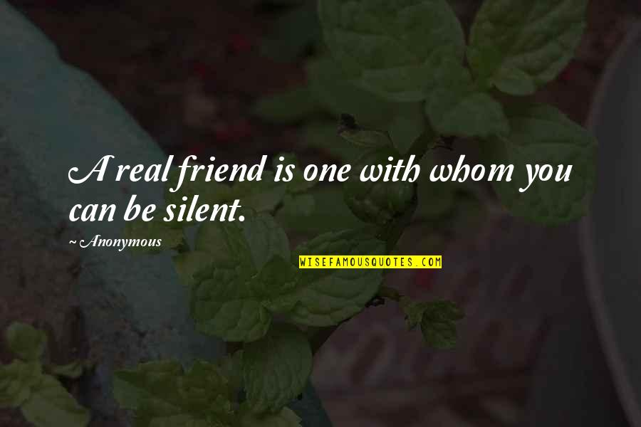 You Friend Quotes By Anonymous: A real friend is one with whom you