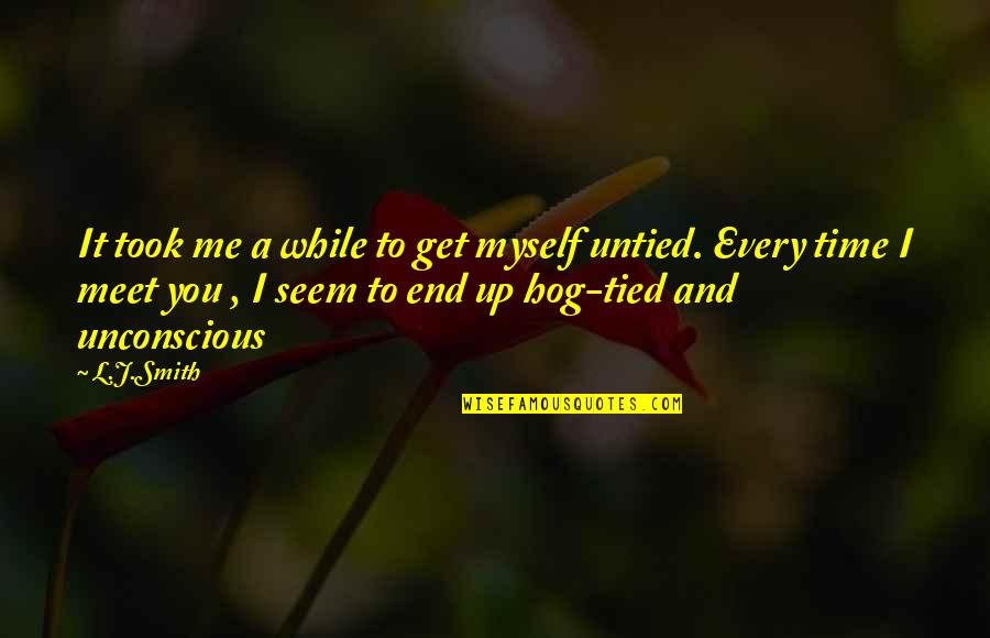 You Get Me Quotes By L.J.Smith: It took me a while to get myself