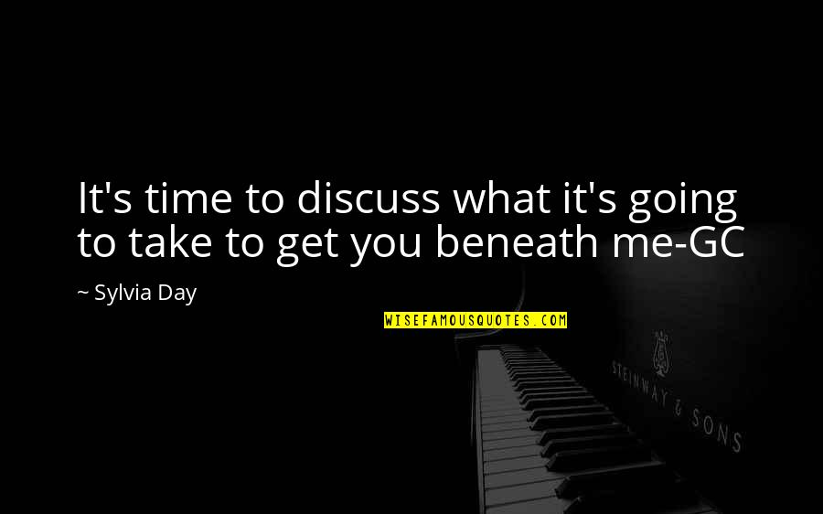 You Get Me Quotes By Sylvia Day: It's time to discuss what it's going to
