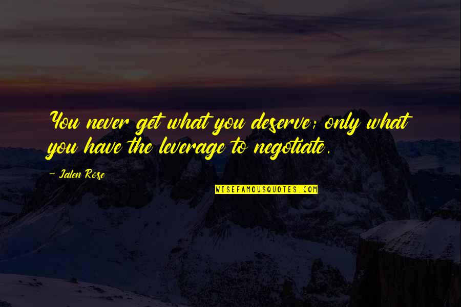 You Get You Deserve Quotes By Jalen Rose: You never get what you deserve; only what