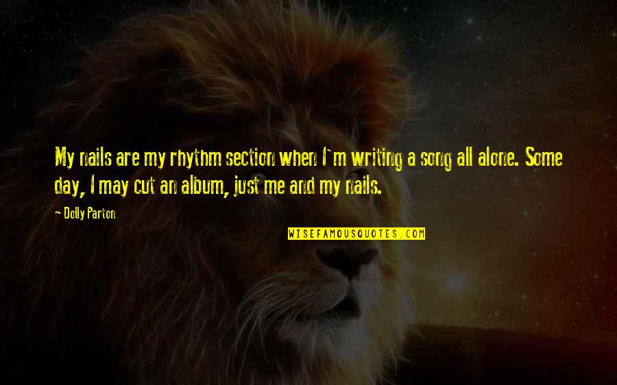 You Gotta Get Up And Try Quotes By Dolly Parton: My nails are my rhythm section when I'm