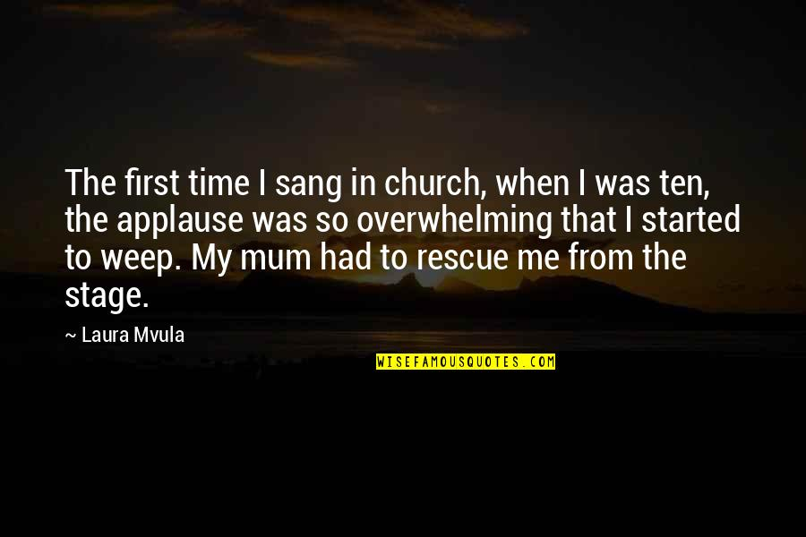 You Had Me At My Best Quotes By Laura Mvula: The first time I sang in church, when