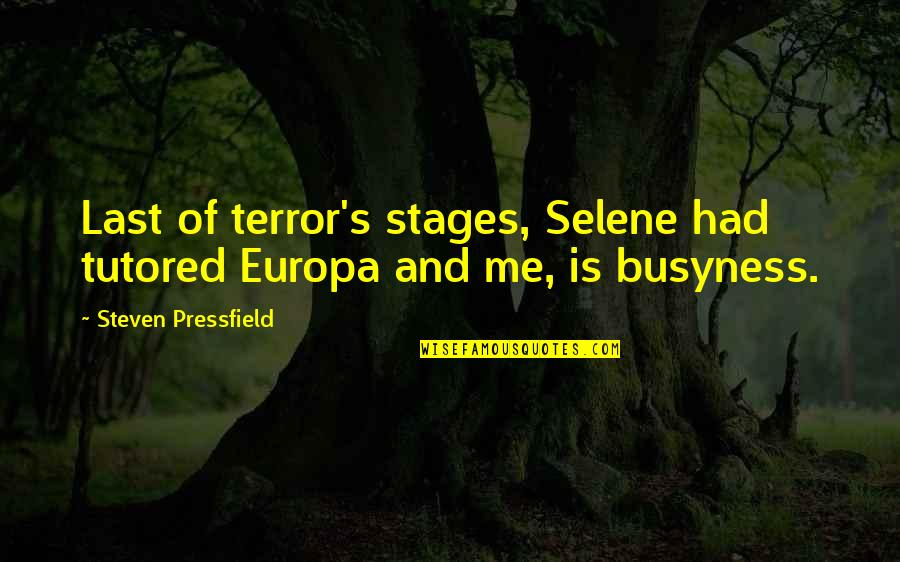 You Had Me At My Best Quotes By Steven Pressfield: Last of terror's stages, Selene had tutored Europa