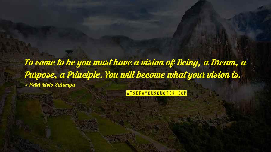 You Have A Purpose Quotes By Peter Nivio Zarlenga: To come to be you must have a