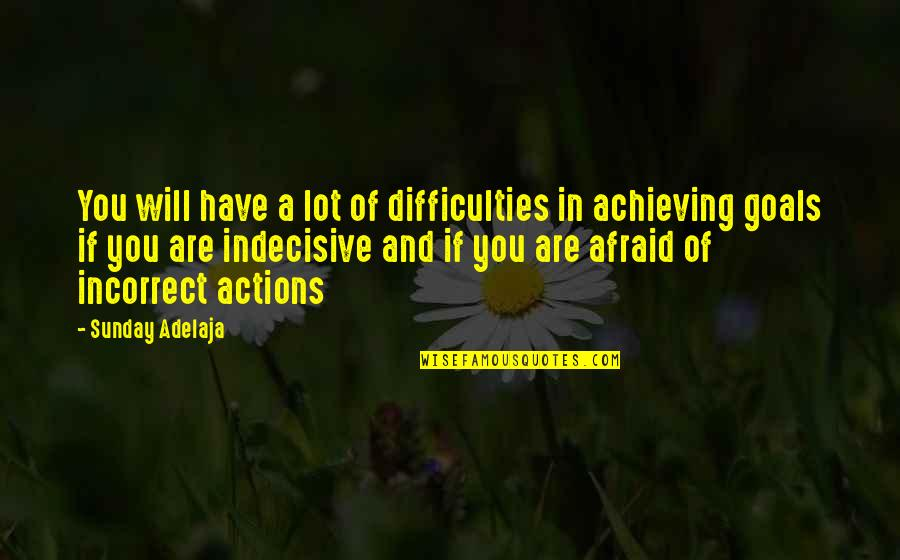 You Have A Purpose Quotes By Sunday Adelaja: You will have a lot of difficulties in