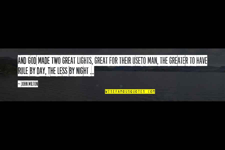 You Have Just Made My Day Quotes By John Milton: And God made two great lights, great for