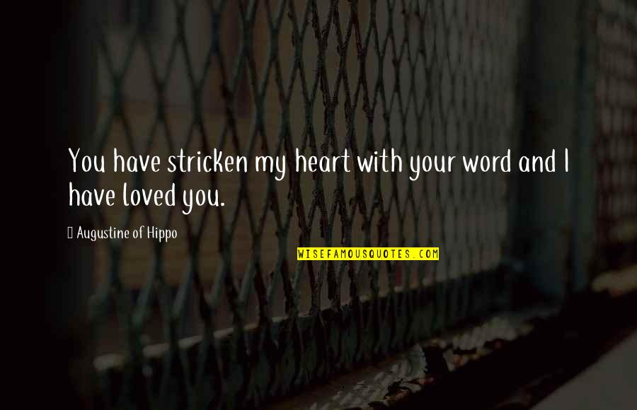 You Have My Heart Quotes By Augustine Of Hippo: You have stricken my heart with your word