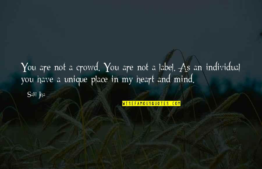 You Have My Heart Quotes By Salil Jha: You are not a crowd. You are not
