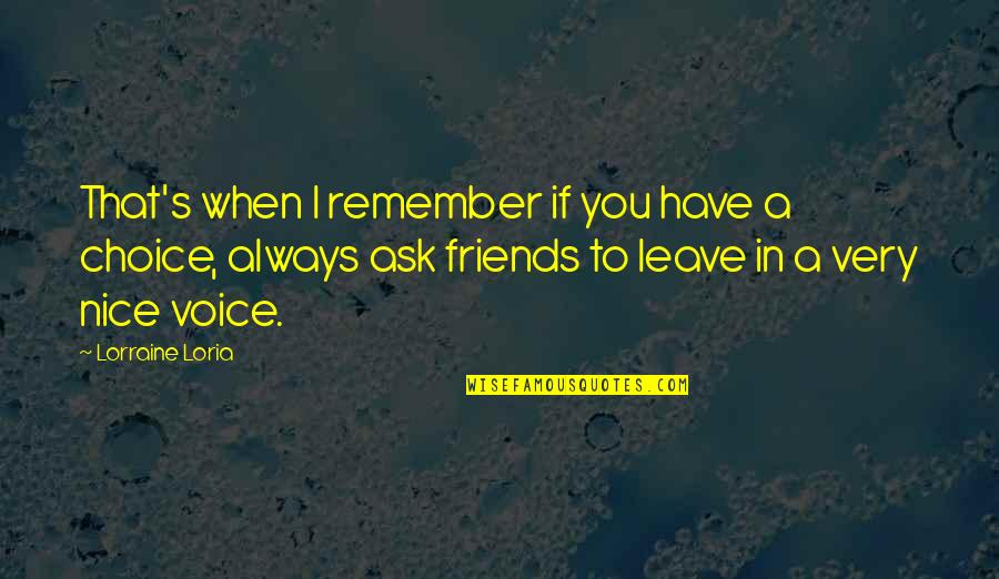 You Have Nice Voice Quotes By Lorraine Loria: That's when I remember if you have a