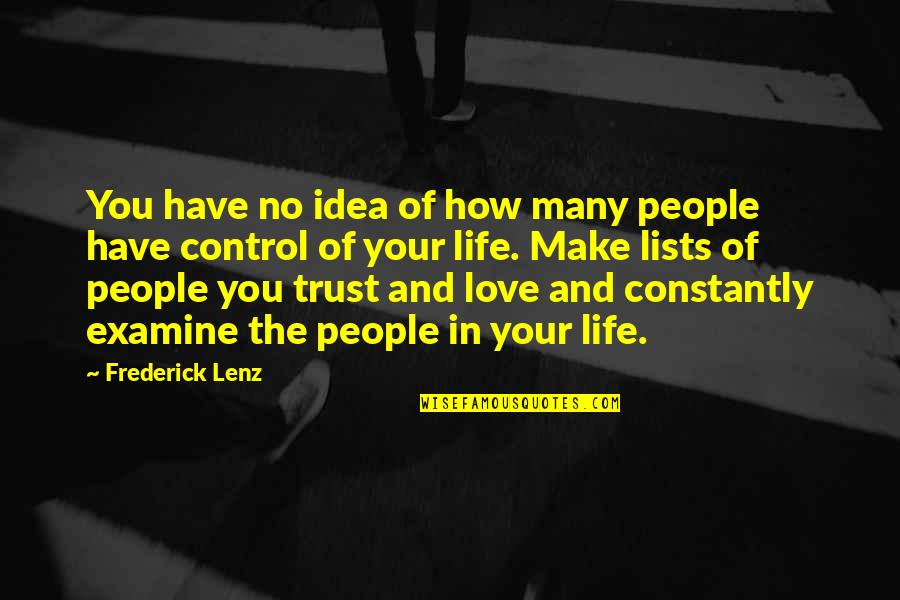 You Have No Idea Love Quotes By Frederick Lenz: You have no idea of how many people
