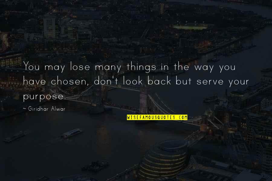 You Have Purpose Quotes By Giridhar Alwar: You may lose many things in the way