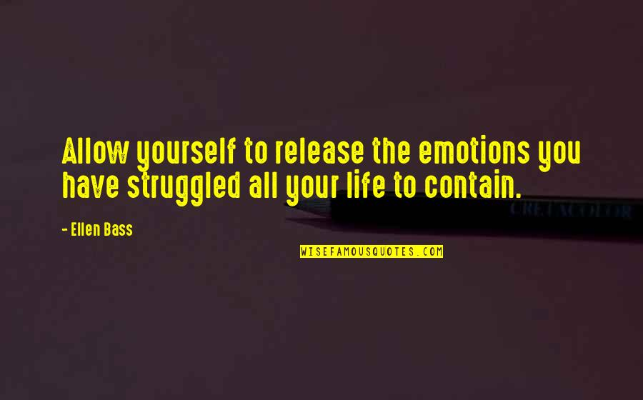 You Have Yourself Quotes By Ellen Bass: Allow yourself to release the emotions you have