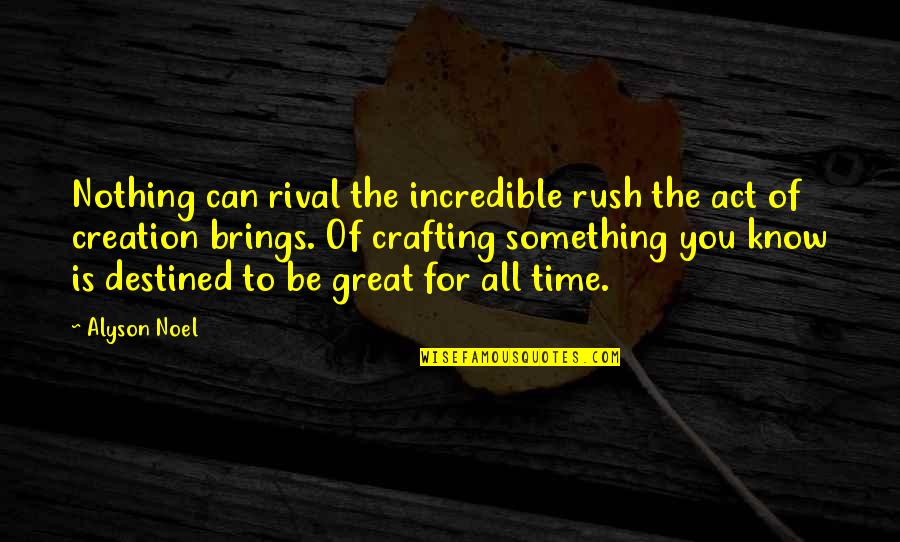 You Know Nothing Quotes By Alyson Noel: Nothing can rival the incredible rush the act