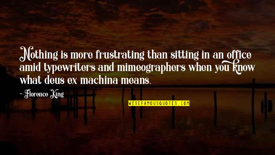 You Know Nothing Quotes By Florence King: Nothing is more frustrating than sitting in an