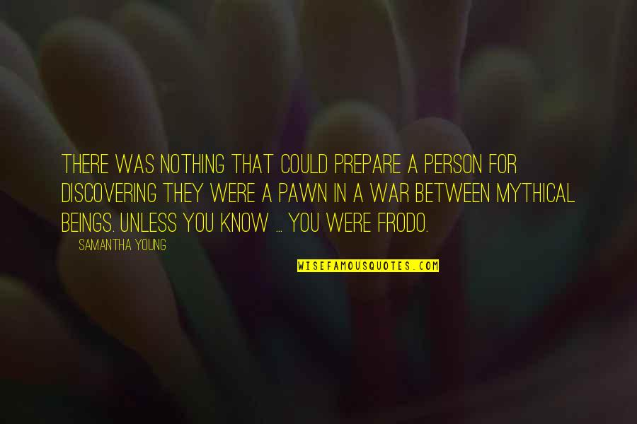 You Know Nothing Quotes By Samantha Young: There was nothing that could prepare a person