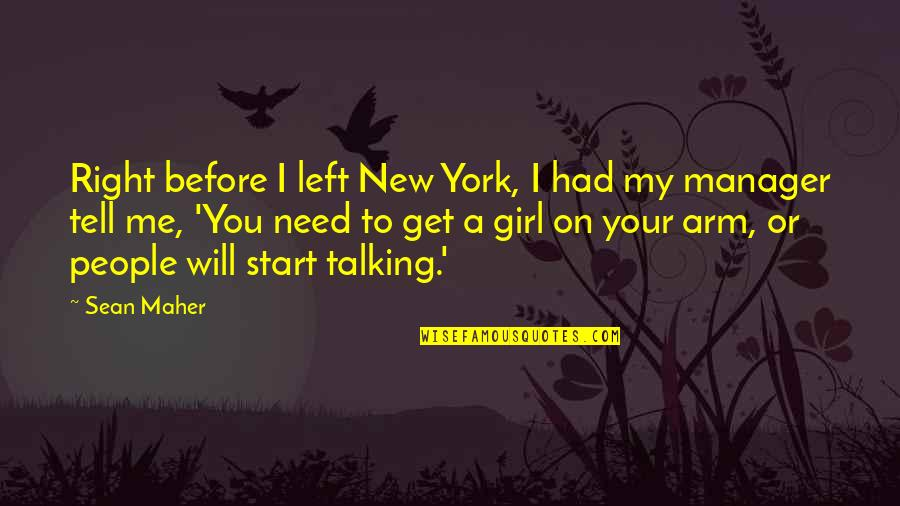 You Left Me Quotes By Sean Maher: Right before I left New York, I had