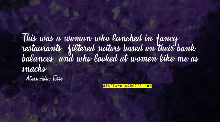 You Like Me For Who I Am Quotes By Alessandra Torre: This was a woman who lunched in fancy