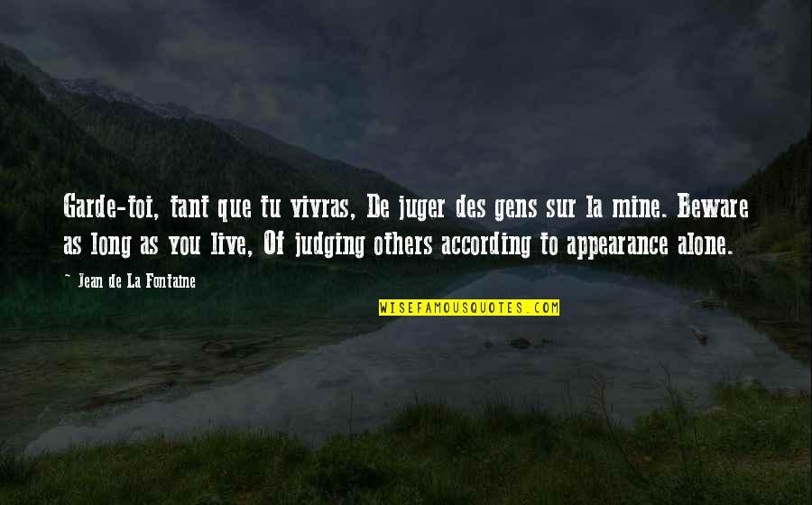 You Live Long Quotes By Jean De La Fontaine: Garde-toi, tant que tu vivras, De juger des