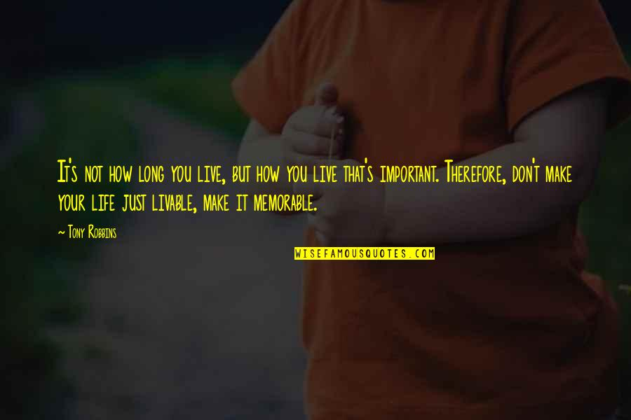 You Live Long Quotes By Tony Robbins: It's not how long you live, but how