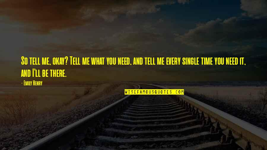 You Ll Be Okay Quotes By Emily Henry: So tell me, okay? Tell me what you
