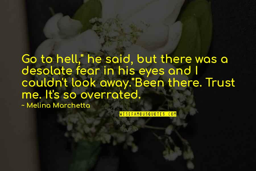 "You Look In My Eyes Quotes By Melina Marchetta: Go to hell,"" he said, but there was"