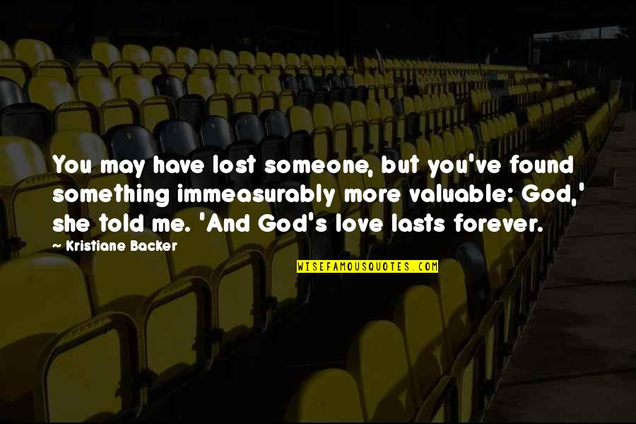 You Lost Me Forever Quotes By Kristiane Backer: You may have lost someone, but you've found