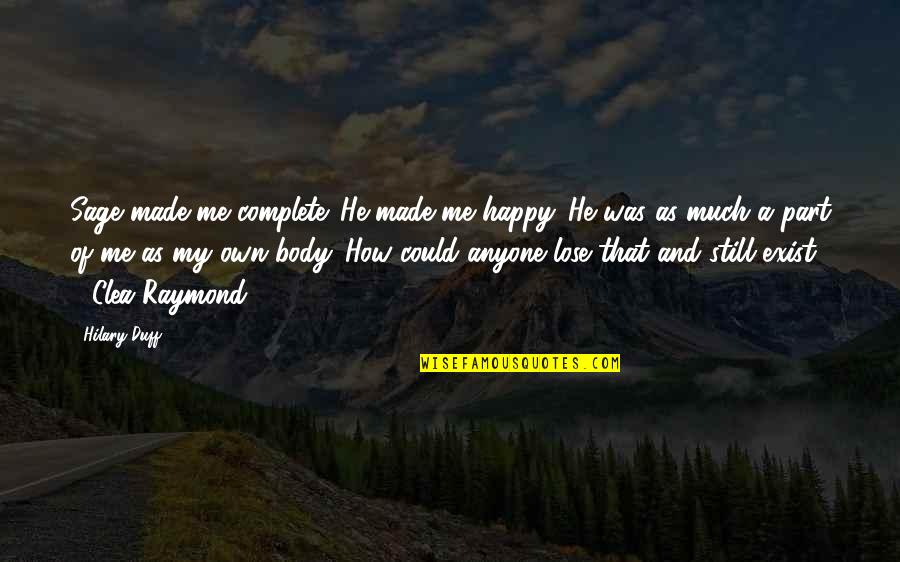 You Made Me Complete Quotes By Hilary Duff: Sage made me complete. He made me happy.