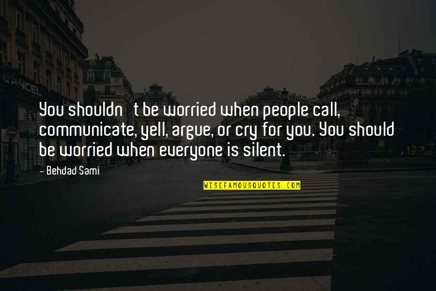 You Make It Look So Easy Quotes By Behdad Sami: You shouldn't be worried when people call, communicate,