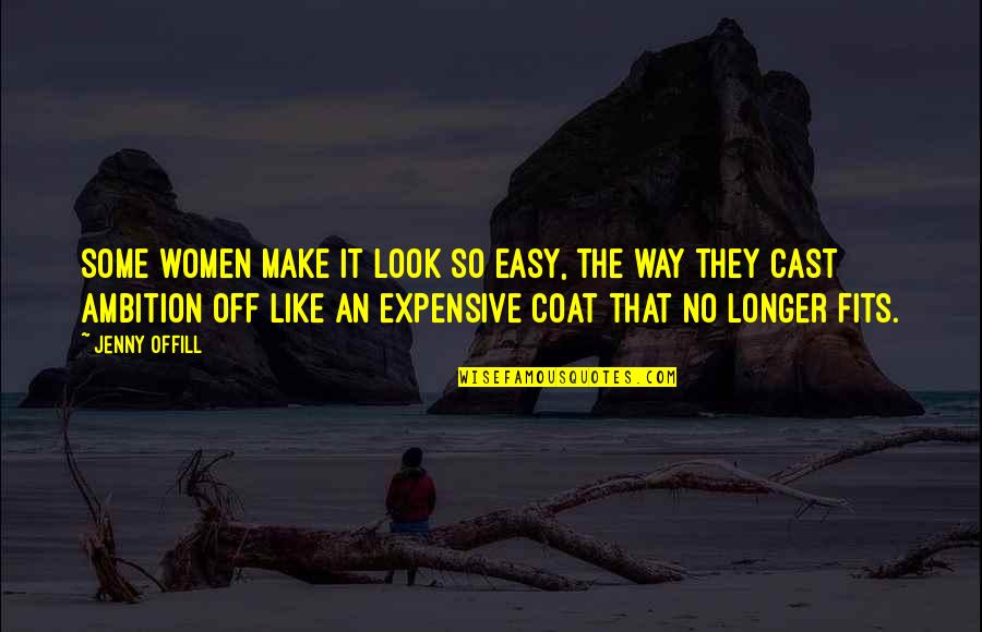 You Make It Look So Easy Quotes By Jenny Offill: Some women make it look so easy, the